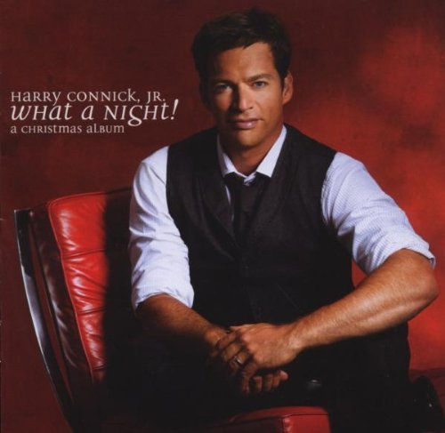 Harry Connick Jr - What A Night! A Christmas Album
